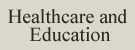 Healthcare and Education